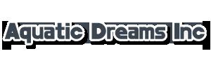Aquatic Dreams Inc